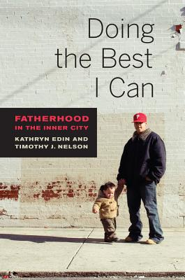 Doing the Best I Can By Edin, Kathryn/ Nelson, Timothy J.